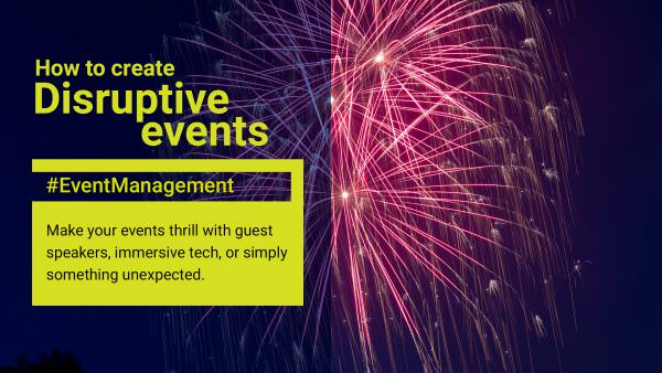 How to create disruptive events